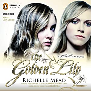 Bloodlines 02 - The Golden Lily - Richelle Mead