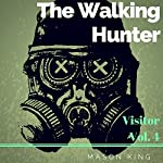 Visitor: The Walking Hunter, Volume 4 | Mason King