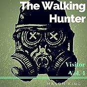 Visitor: The Walking Hunter, Volume 4 | Mason King