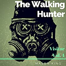 Visitor: The Walking Hunter, Volume 4 Audiobook by Mason King Narrated by Paul Tolman