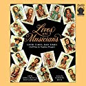 Lives of the Musicians: Good Times, Bad Times (and What the Neighbors Thought) (       UNABRIDGED) by Kathleen Krull Narrated by John C. Brown, Melissa Hughes