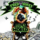 Fred Money: Money Rules Tha World