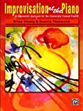 Improvisation at the Piano: A Systematic Approach for the Classically Trained Pianist (Piano)