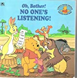 Oh, Bother! No One''s Listening!