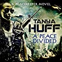 A Peace Divided Audiobook by Tanya Huff Narrated by Maguerite Gavin