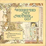 Where Did My Mother Go? (0590073478) by Preston, Edna Mitchell