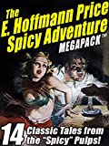 """The E. Hoffmann Price Spicy Adventure MEGAPACK TM: 14 Tales from the """"Spicy"""" Pulp Magazines!"""