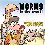 Worms In The Bread
