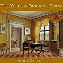 The Yellow Drawing Room Audiobook by Mona Caird Narrated by Cathy Dobson