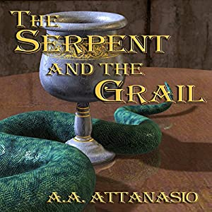The Serpent and the Grail: Arthor, Book 4 | [A. A. Attanasio]
