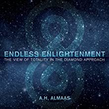 Endless Enlightenment: The View of Totality in the Diamond Approach Discours Auteur(s) : A. H. Almaas Narrateur(s) : A. H. Almaas