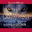 Carpathian: Event Group, Book 8 Audiobook by David L. Golemon Narrated by Richard Poe