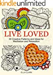 Live Loved: 30 Creative Patterns and...