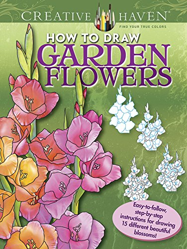 Creative Haven How to Draw Garden Flowers: Easy-to-follow, step-by-step instructions for drawing 15 different beautiful blossoms (Adult Coloring) (How To Draw The Garden compare prices)