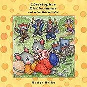 Mutige Helfer (Christopher Kirchenmaus und seine Mäuselieder 24)   Ruthild Wilson