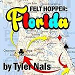 Felt Hopper: Florida | Tyler Nals