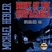 Night of the Chupacabra: Chupacabra, Book 1 | Michael Hebler
