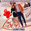 First Love Second Choice Audiobook by Lindzee Armstrong Narrated by Tiffany Williams
