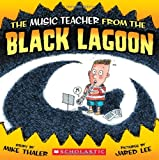 Music Teacher from the Black Lagoon (Black Lagoon Adventures)