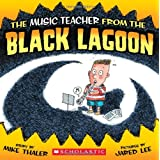 The Music Teacher from the Black Lagoon ~ Mike Thaler