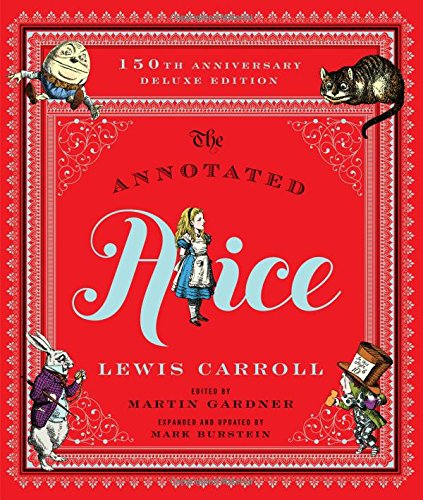 The Annotated Alice: 150th Anniversary Deluxe Edition (150th Deluxe Anniversary Edition)  (The Annotated Books)