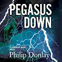 Pegasus Down: A Donovan Nash Thriller Audiobook by Philip Donlay Narrated by Randall R. Rocke
