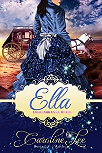 Ella: An Everland Ever After Tale by Caroline Lee ebook deal