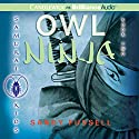 Owl Ninja: Samurai Kids #2 Audiobook by Sandy Fussell Narrated by Joshua Swanson