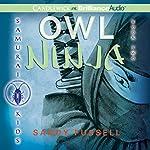 Owl Ninja: Samurai Kids #2 | Sandy Fussell
