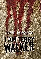 I Am Terry Walker