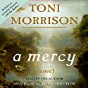 A Mercy (       UNABRIDGED) by Toni Morrison Narrated by Toni Morrison