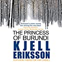 The Princess of Burundi Audiobook by Kjell Eriksson Narrated by Julie Maisey