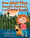 img - for How Martha Saved Her Parents from Green Beans book / textbook / text book
