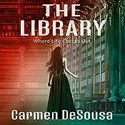 The Library: Where Life Checks Out | [Carmen DeSousa]