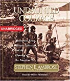 img - for Undaunted Courage: Meriwether Lewis Thomas Jefferson And The Opening Of The American West By Stephen E. Ambrose(A)/Barrett Whitener(N) [Audiobook] book / textbook / text book