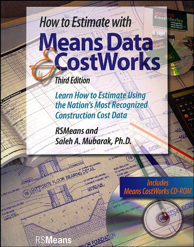 How to Estimate with Means Data and CostWorks Learn How to Estimate Using the Nation s Most Recognized Construction087630448X
