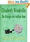 Elizabeth Woodville: Die K�nigin der...
