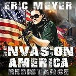 Invasion America: Resistance | Eric Meyer