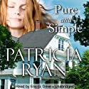 Pure and Simple (       UNABRIDGED) by Patricia Ryan Narrated by Eric G. Dove