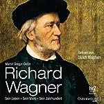 Richard Wagner: Sein Leben, sein Werk, sein Jahrhundert | Martin Gregor-Dellin