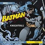 Batman: Knightfall | Dirk Maggs