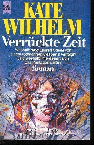 Kate Wilhelm - Verrückte Zeit