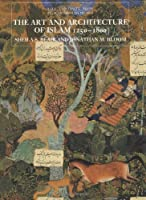 The Art & Architecture of Islam 1250-1800 (Paper)