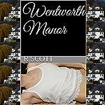 Wentworth Manor | R. Scott