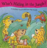 img - for Who's Hiding in the Jungle?: A Mystery Touch-And-Feel Flap Book! book / textbook / text book