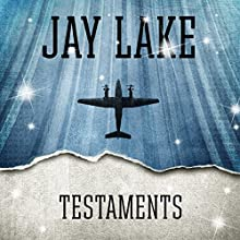 Testaments (       UNABRIDGED) by Jay Lake Narrated by Jay Snyder
