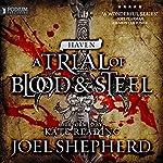 Haven: A Trial of Blood and Steel, Book 4 | Joel Shepherd