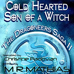 Cold Hearted Son of a Witch: Dragoneers Saga, Book 2 | [M. R. Mathias]