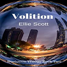 Volition: Evolution Trilogy, Book 2 Audiobook by Ellie Scott Narrated by Amanda Terman