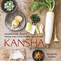 Kansha: Celebrating Japan's Vegan and Vegetarian Traditions Front Cover
